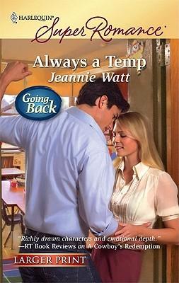 Always A Temp (Harlequin Super Romance Jeannie Watt
