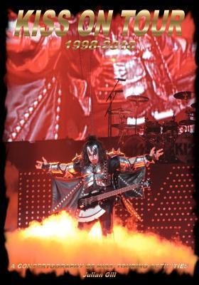 Kiss on Tour, 1998-2010  by  Julian Gill