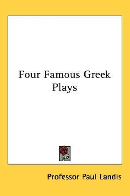 Four Famous Greek Plays Paul Landis