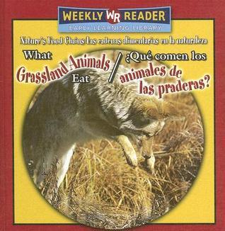 What Grassland Animals Eat/Que Comen Los Animales de Las Praderas?  by  Joanne Mattern