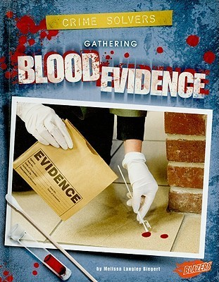 Gathering Blood Evidence  by  Melissa Langley Biegert