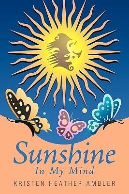 Sunshine in My Mind Kristen Heather Ambler