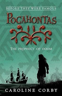 Pocahontas: The Prophecy of Doom  by  Caroline Corby