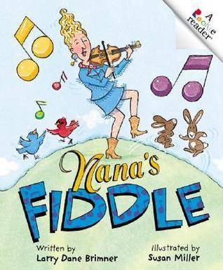 Nanas Fiddle  by  Larry Dane Brimner