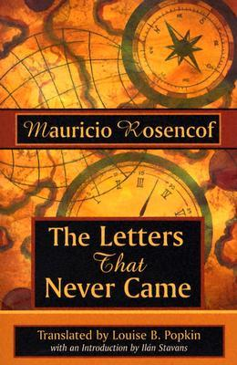 The Letters That Never Came Mauricio Rosencof