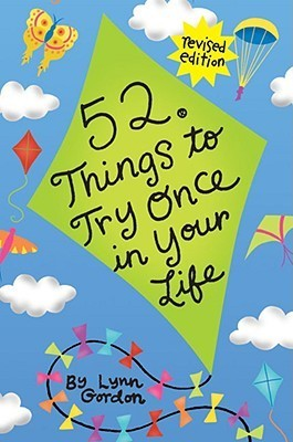 52 Series: Things to Try Once in Your Life Lynn Gordon