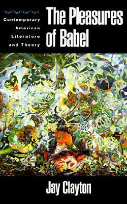 Pleasures of Babel  by  Jay Clayton