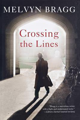 Crossing the Lines: A Novel  by  Melvyn Bragg
