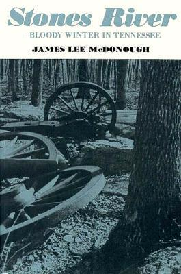 Stones River - Bloody Winter In Tennessee  by  James Lee McDonough