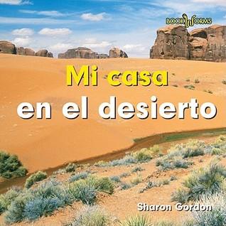 Mi Casa en el Desierto = At Home in the Desert  by  Sharon Gordon