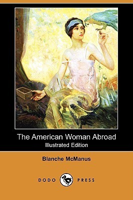The American Woman Abroad (Illustrated Edition)  by  Blanche McManus