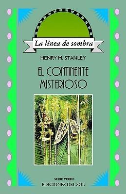 El Continente Misterioso Henry Morton Stanley
