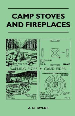 Camp Stoves and Fireplaces A.D. Taylor