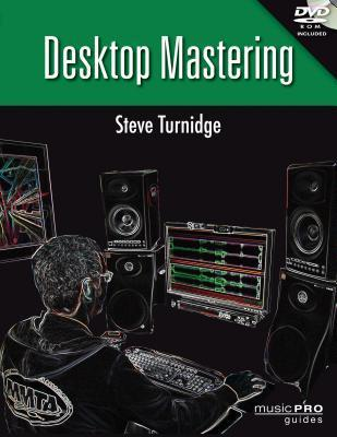 Desktop Mastering  by  Steve Turnidge
