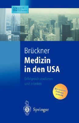 Medizin in Den USA: Erfolgreich Studieren Und Arbeiten Carsten Brückner