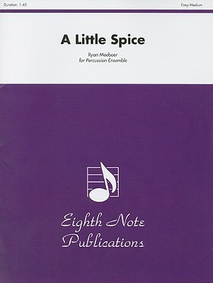 A Little Spice: For Percussion Ensemble  by  Ryan Meeboer