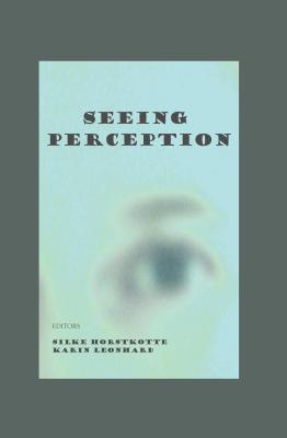 Seeing Perception  by  Silke Horstkotte