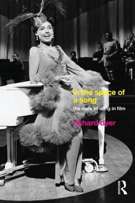 In the Space of a Song: The Uses of Song in Film  by  Richard Dyer