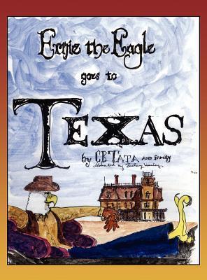 Ernie the Eagle Goes to Texas C.B. Tata