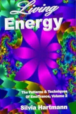 Living Energy (The Patterns and Techniques of EmoTrance #2)  by  Silvia Hartmann
