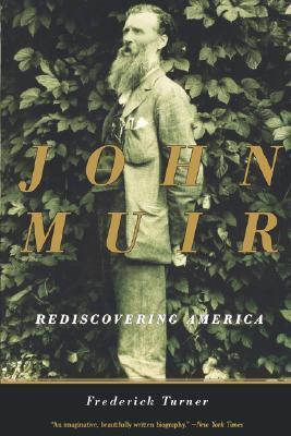 John Muir: Rediscovering America Frederick W. Turner