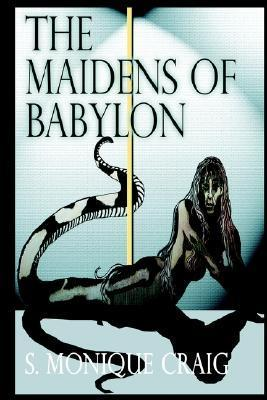 The Maidens of Babylon  by  S. Craig