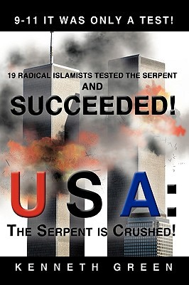 USA: The Serpent Is Crushed!: 9-11  by  Kenneth Green