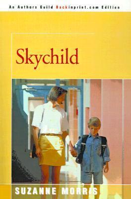 Skychild  by  Suzanne E. Morris