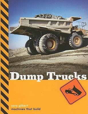 Dump Trucks  by  Sara Gilbert