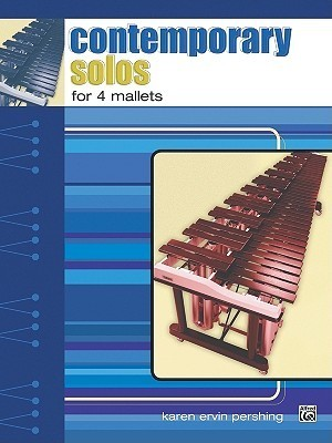 Contemporary Solos for 4 Mallets  by  Karen Ervin Pershing