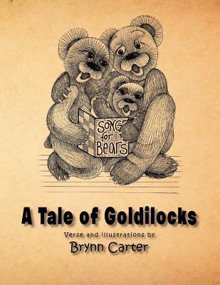 Songs for Bears - A Tale of Goldilocks Brynn Carter