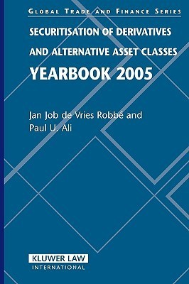 Securitisation of Derivatives and Alternative Asset Classes, Yearbook  by  Jan Job De Vries Robbe