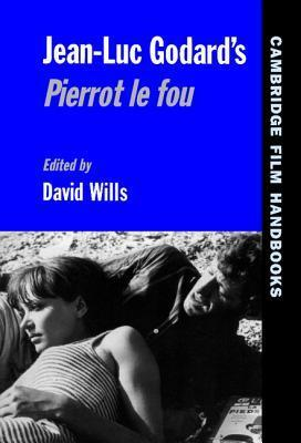 Jean-Luc Godards Pierrot Le Fou  by  David Wills