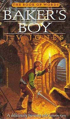 The Bakers Boy (Book of Words, #1)  by  J.V. Jones