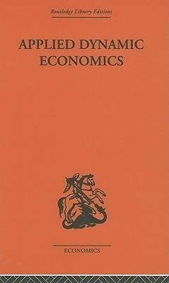 Applied Dynamic Economics (Routledge Library Editions  by  Kenneth K. Kurihara