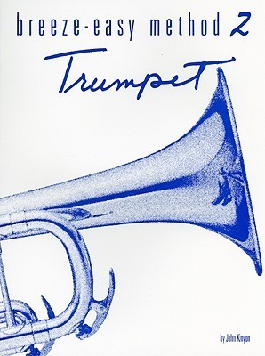 Breeze-Easy Method 2: Trumpet  by  John Kinyon