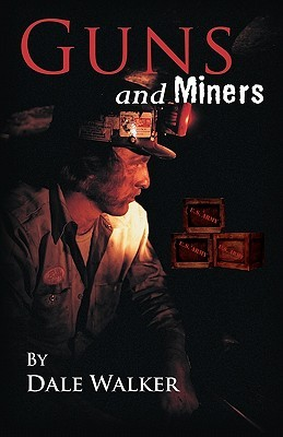Guns and Miners  by  Dale Walker