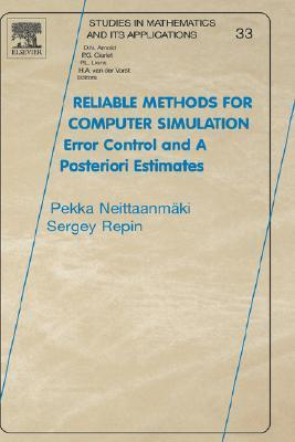 Reliable Methods for Computer Simulation: Error Control and Posteriori Estimates  by  Pekka Neittaanmäki