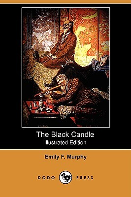 The Black Candle (Illustrated Edition) Emily F. Murphy
