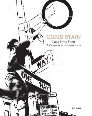 Long Story Short: A Collection of Inspiration  by  Chris Stain