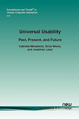 Universal Usability: Past, Present, and Future Gabriele Meiselwitz