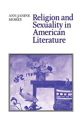 Religion and Sexuality in American Literature Ann-Janine Morey
