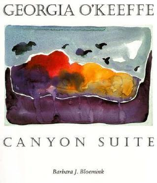 Georgia OKeeffe: Canyon Suite  by  Barbara Bloemink