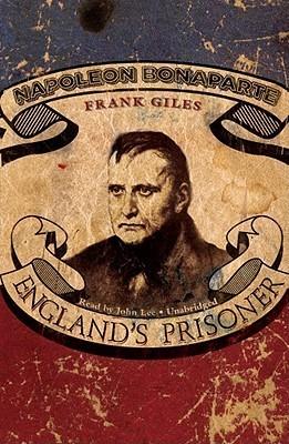 Napoleon Bonaparte - Englands Prisoner  by  Frank Giles
