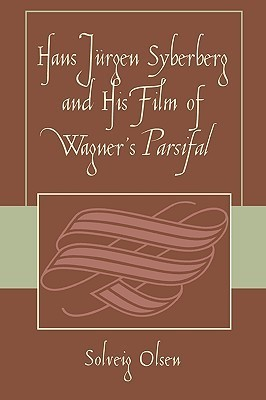 Hans Jurgen Syberberg and His Film of Wagners Parsifal Solveig Olsen