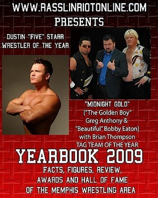WWW.Rasslinriotonline.com Presents Yearbook 2009: Facts, Figures, Review, Awards and Hall of Fame of the Memphis Wrestling Area  by  Brian Tramel