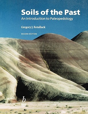 Soils of the Past: An Introduction to Paleopedology Gregory J. Retallack