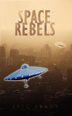 Space Rebels Eric Brady