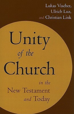 Unity of the Church in the New Testament and Today Lukas Vischer