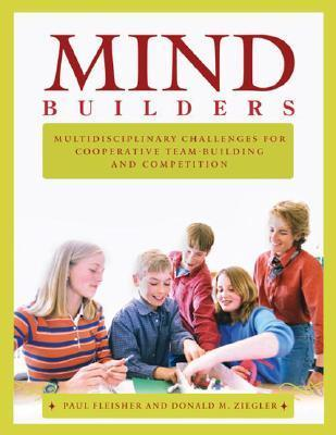 Mind Builders: Multidisciplinary Challenges for Cooperative Team-Building and Competition Paul Fleisher